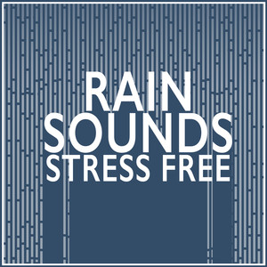 Rain Sounds: Stress Free Albumcover