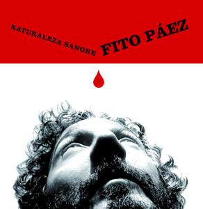 Naturaleza Sangre - Fito Paez