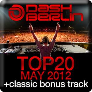 Dash Berlin Top 20 - May 2012 (Including Classic Bonus Track) album