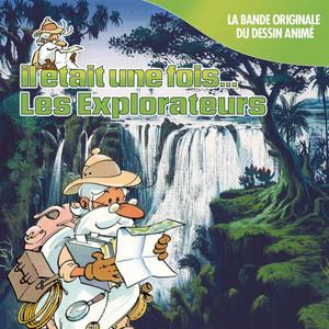 Il était une fois... Les Explorateurs (Générique et bande originale du dessin animé) album