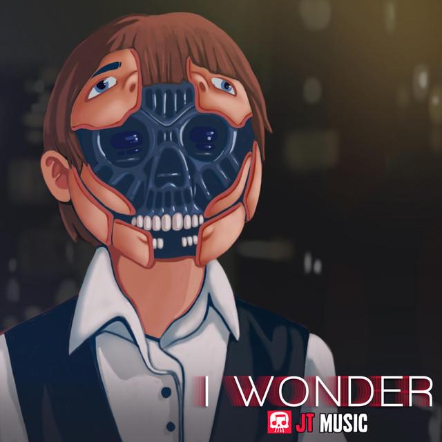 I Wonder
