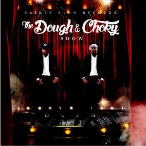 The Dough & Choky Show