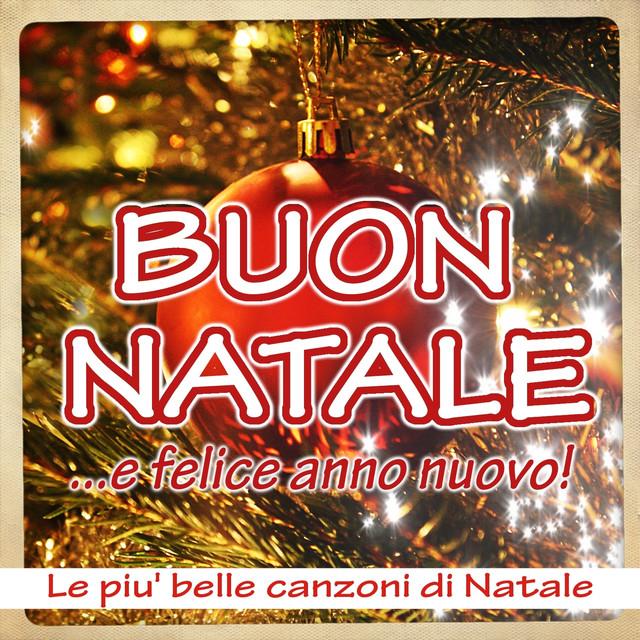 Auguri Di Buon Natale E Felice Anno Nuovo Canzone.Buon Natale E Felice Anno Nuovo Le Piu Belle Canzoni Di Natale