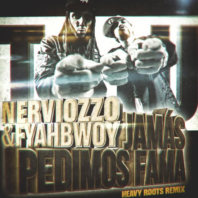 Jamás Pedimos Fama (Remix Oficial By Heavy Roots)