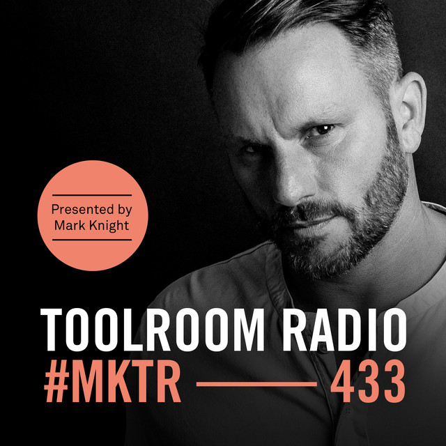 Toolroom Radio EP433 - Presented by Mark Knight