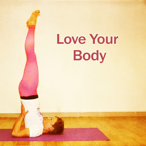 Love Your Body - Common Sense, Healthy Exercise, Stretching Albümü