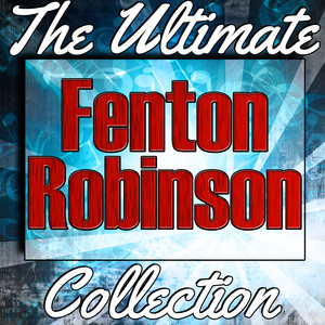 Fenton Robinson: The Ultimate Collection album