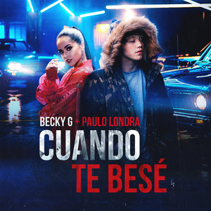 Cuando Te Besé - Paulo Londra