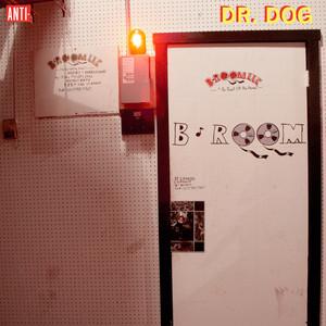 B-Room  - Dr. Dog