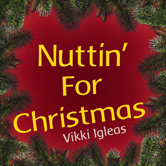 Nuttin For Christmas.Nuttin For Christmas By Vikki Igleas On Spotify