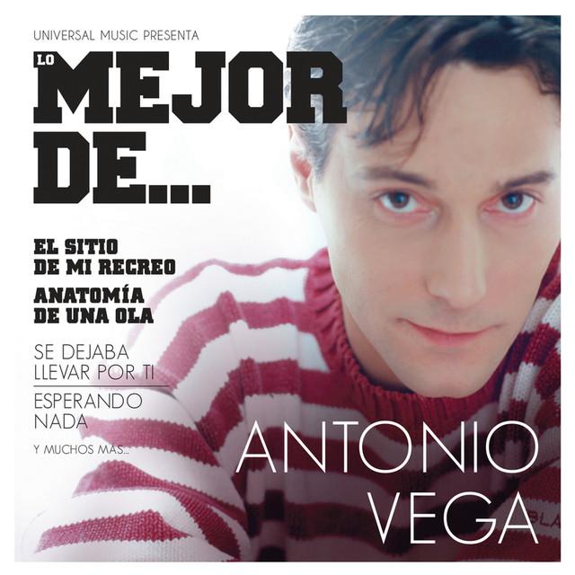 Lo Mejor De Antonio Vega