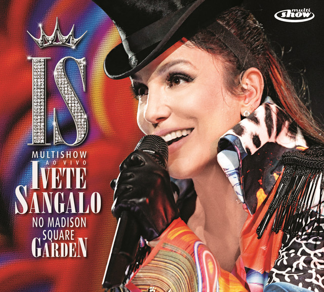 Multishow Ao Vivo - Ivete Sangalo No Madison Square Garden (Ao Vivo No Madison Square Garden / 2010)