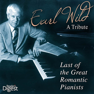 Earl Wild - A Tribute - Last of the Great Romantic Pianists album