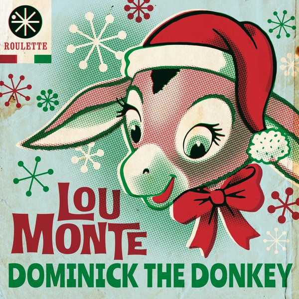 more by lou monte dominick the donkey - Dominick The Italian Christmas Donkey Song