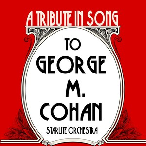 A Tribute in Song to George M Cohan Albumcover