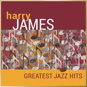 Harry James - Greatest Jazz Hits