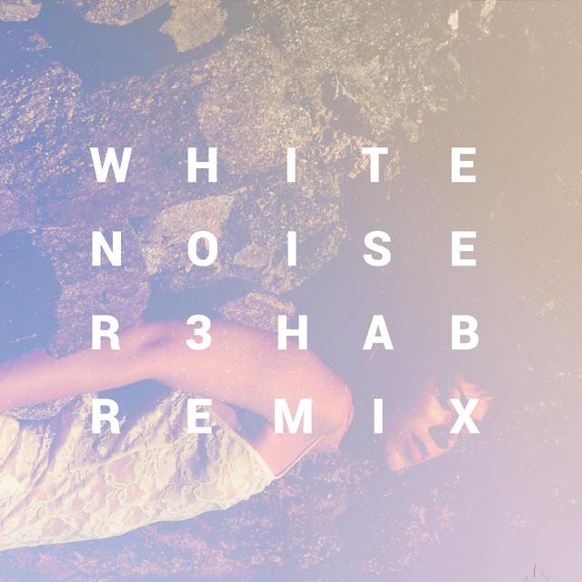 White Noise (R3hab Remix)