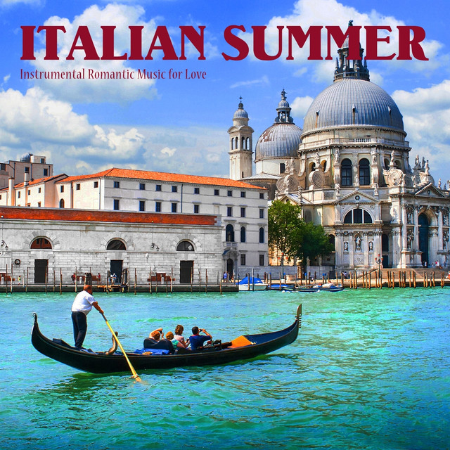 Italian Summer (Instrumental Romantic Music for Love) by