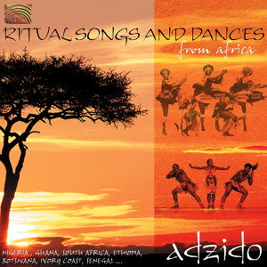 Adzido: Ritual Songs and Dances From Africa
