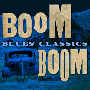 Boom Boom: Blues Classics