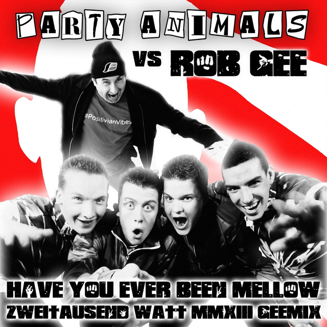 Have You Ever Been Mellow (Party Animals vs Rob Gee)