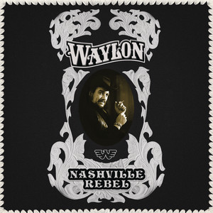 Nashville Rebel - Waylon Jennings