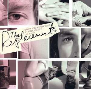Don't You Know Who I Think I Was? The Best of The Replacements album