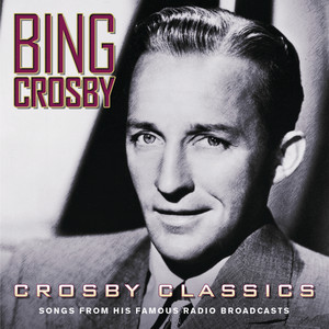 Crosby Classics (Songs From His Famous Radio Broadcasts) album