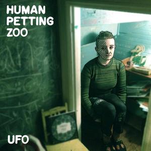UFO - Human Petting Zoo