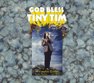 God Bless Tiny Tim: The Complete Reprise Studio Masters... And More - Tiny Tim