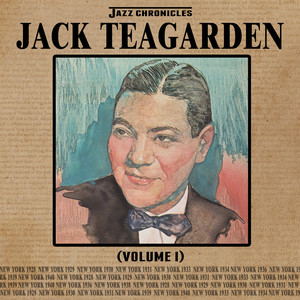 Jazz Chronicles: Jack Teagarden, Vol. 1 album