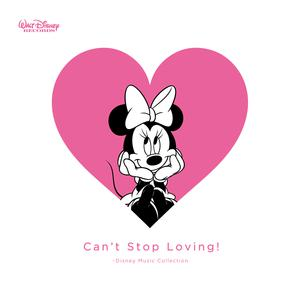 Can't Stop Loving! - Disney Music Collection