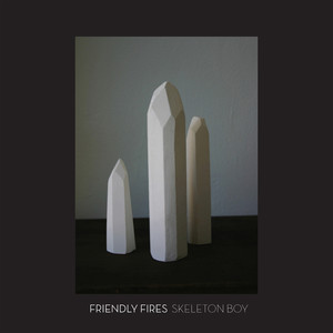 Skeleton boy - Friendly Fires