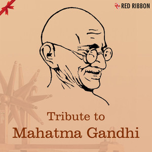 Tribute To Mahatma Gandhi - Inspirational & Patriotic Songs Albümü