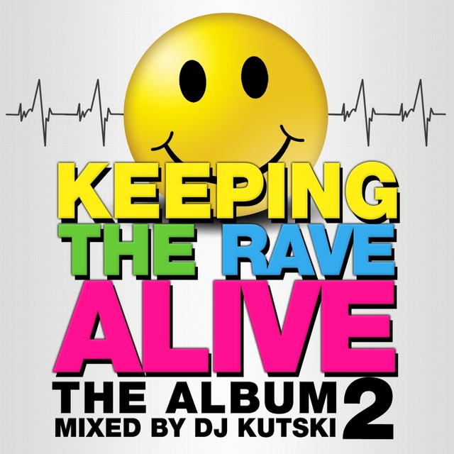 Keeping The Rave Alive: The Album Volume 2