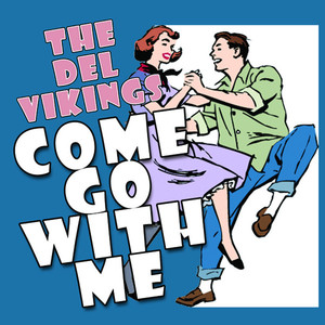 Come Go With Me - Best Of The Del Vikings album