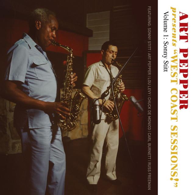 "Art Pepper Presents ""West Coast Sessions!"" Volume 1 (feat. Sonny Stitt)"