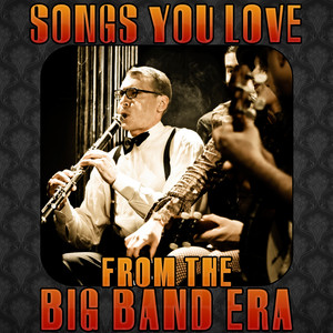 Songs You Love from the Big Band Era Albumcover