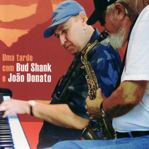 Uma tarde com Bud Shank e João Donato album