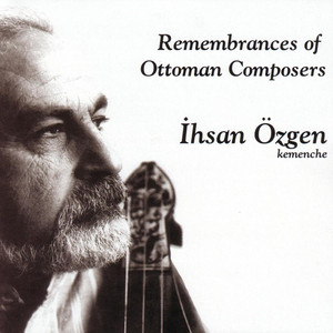 Remembrances Of Ottoman Composers Albümü