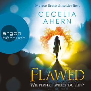 Flawed - Wie perfekt willst du sein? (Ungekürzte Lesung) Audiobook