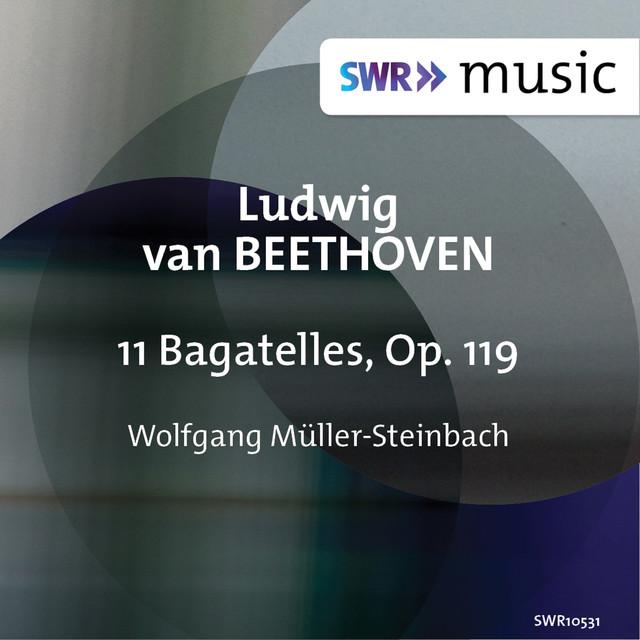 Beethoven: 11 Bagatelles, Op. 119