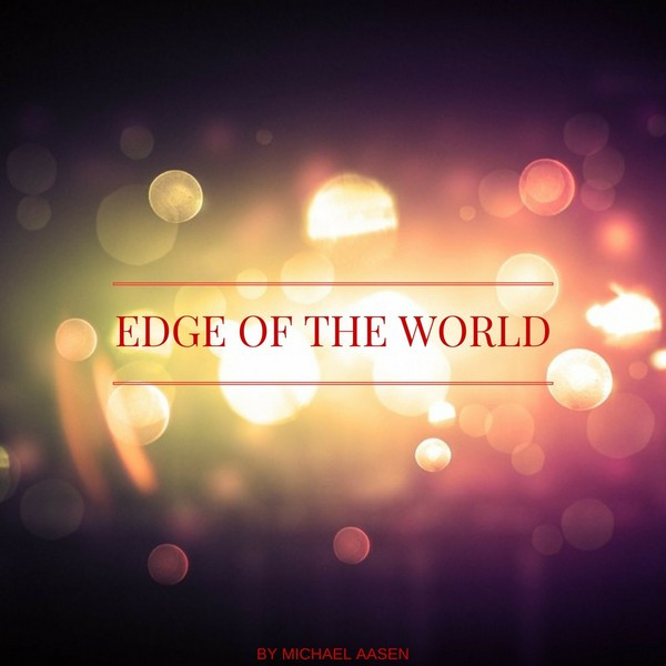 Album cover for Edge of the World by Michael Aasen