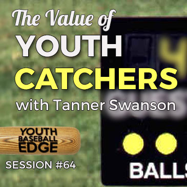 YBE Top 6: The Value Of Youth Catchers with Tanner Swanson
