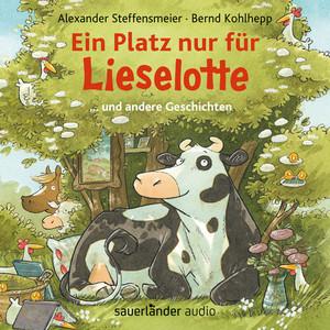 Ein Platz nur für Lieselotte - ... und andere Geschichten (Ungekürzte Lesung) Audiobook