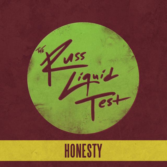 The Russ Liquid Test - Honesty