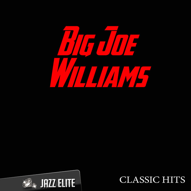 Classic Hits By Big Joe Williams