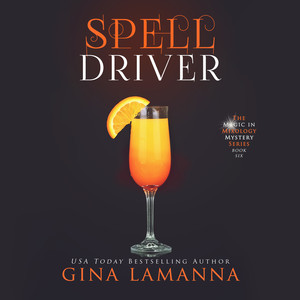 Spelldriver - The Magic & Mixology Mystery Series 6 (Unabridged) Audiobook