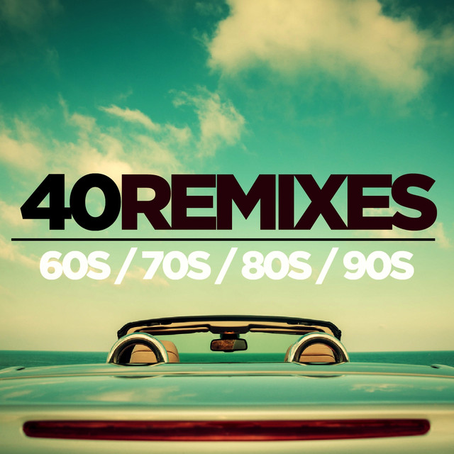 40 best of 60s 70s 80s 90s remixes by various artists on Best 80s house remixes