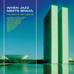 When Jazz Meets Brazil - The Best Of Two Worlds album
